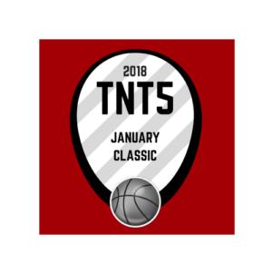 TNT5 Basketball Tournament Series   January 2018